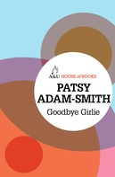 Patsy Adam-Smith: Goodbye Girlie