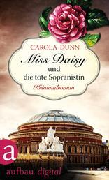 Miss Daisy und die tote Sopranistin - Kriminalroman