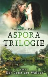 Aspora-Trilogie, Band 2 - Der Geist der Wälder