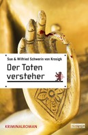 Sue Schwerin von Krosigk: Totenversteher ★★★★★