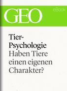 : Tierpsychologie: Haben Tiere einen eigenen Charakter? (GEO eBook Single) ★★★★