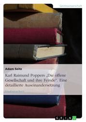 """Karl Raimund Poppers """"Die offene Gesellschaft und ihre Feinde"""". Eine detaillierte Auseinandersetzung"""