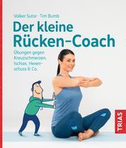 Der kleine Rücken-Coach - Übungen gegen Kreuzschmerzen, Ischias, Hexenschuss & Co.