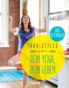Tara Stiles: Dein Yoga, dein Leben. Das Kochbuch ★★★★