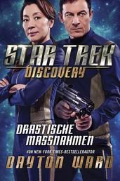 Star Trek - Discovery 2: Drastische Maßnahmen - Roman zur TV-Serie