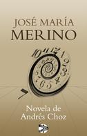 José María Merino: Novela de Andrés Choz
