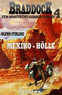 Glenn Stirling: Braddock #4: Mexiko-Hölle