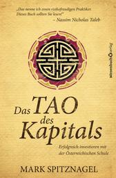 Das Tao des Kapitals - Erfolgreich investieren mit der Österreichischen Schule