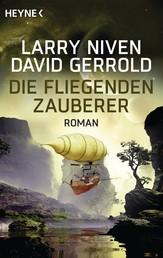 Die fliegenden Zauberer - Roman
