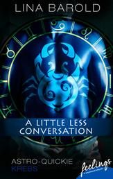 A little less conversation - Astro-Quickie: Krebs