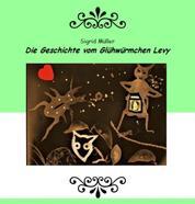 Die Geschichte vom Glühwürmchen Levy