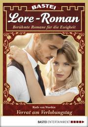 Lore-Roman 15 - Liebesroman - Verrat am Verlobungstag