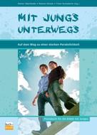 Rainer Oberländer: Mit Jungs unterwegs auf dem Weg zu einer starken Persönlichkeit