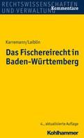 Rainer Karremann: Das Fischereirecht in Baden-Württemberg