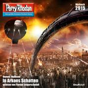 """Perry Rhodan 2915: In Arkons Schatten - Perry Rhodan-Zyklus """"Genesis"""""""