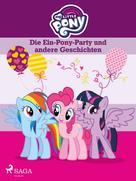 – Diverse: My Little Pony - Die Ein-Pony-Party und andere Geschichten