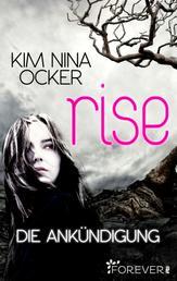 Rise - Die Ankündigung