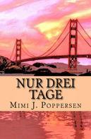 Mimi J. Poppersen: Nur drei Tage