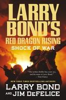Larry Bond: Larry Bond's Red Dragon Rising: Shock of War ★★★★