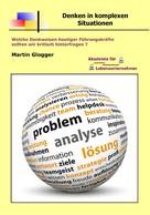 Martin Glogger: Welche Denkweisen heutiger Führungskräfte sollten wir kritisch hinterfragen ?