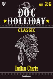 Doc Holliday Classic 26 – Western - Indian Charly