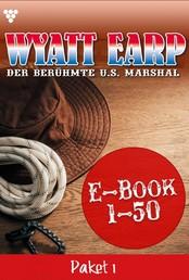 Wyatt Earp Paket 1 – Western - E-Book 1-50