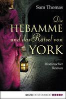 Sam Thomas: Die Hebamme und das Rätsel von York ★★★★