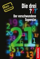 Kari Erholff: Die drei ??? Der verschwundene Superstar (drei Fragezeichen) ★★★★