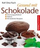 Rolf Otto Flach: Gesund mit Schokolade