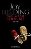 Joy Fielding: Sag Mami Good bye ★★★★