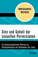 Medard Boss: Sinn und Gehalt der sexuellen Perversionen