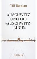 Till Bastian: Auschwitz und die 'Auschwitz-Lüge' ★★★★
