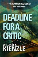 William Kienzle: Deadline for a Critic