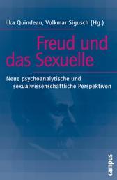 Freud und das Sexuelle - Neue psychoanalytische und sexualwissenschaftliche Perspektiven