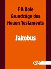 Grundzüge des Neuen Testaments - Jakobus