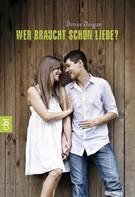 Denise Deegan: Wer braucht schon Liebe? ★★★★