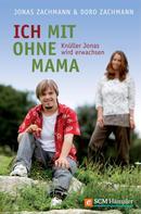 Doro Zachmann: Ich mit ohne Mama ★★★★★