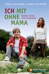 Ich mit ohne Mama - Knüller Jonas wird erwachsen
