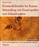 Robert Kopf: Kreislaufschwäche bei Katzen Behandlung mit Homöopathie und Schüsslersalzen