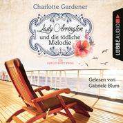 Lady Arrington und die tödliche Melodie - Ein Kreuzfahrt-Krimi - Ein Fall für Mary Arrington, Band 2 (Ungekürzt)