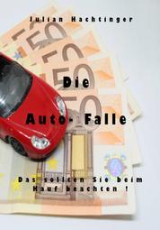 Die Auto-Falle - Das sollten Sie beim Autokauf beachten