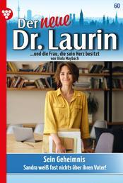 Der neue Dr. Laurin 60 – Arztroman - Sein Geheimnis