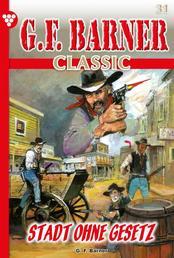 G.F. Barner Classic 31 – Western - Stadt ohne Gesetz