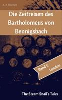 A. A. Reichelt: Die Zeitreisen des Bartholomeus von Bennigsbach
