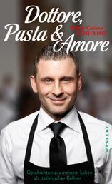 Dottore, Pasta & Amore - Geschichten aus meinem Leben als italienischer Kellner