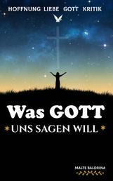 Was Gott uns Sagen will