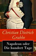 Christian Dietrich Grabbe: Napoleon oder Die hundert Tage