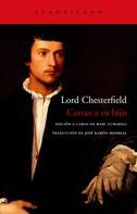 Lord Chesterfield: Cartas a su hijo