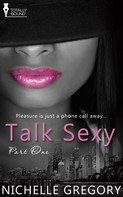 Nichelle Gregory: Talk Sexy: Part One