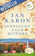 Jan Karon: Sehnsucht nach Mitford: Die Mitford-Saga - Band 4 ★★★★★